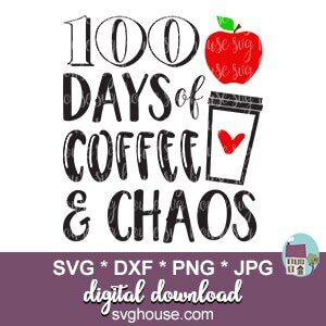 100 Days Of Coffee And Chaos SVG