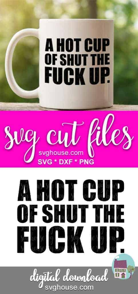 A Hot Cup Of Shut The Fuck Up SVG
