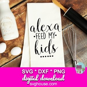 Alexa Feed My Kids SVG File