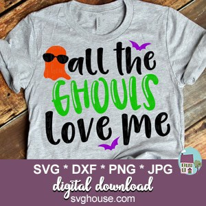 All The Ghouls Love Me SVG