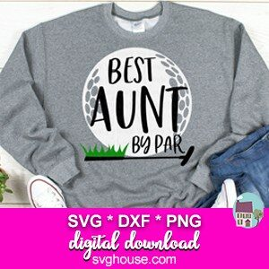 Best Aunt By Par SVG