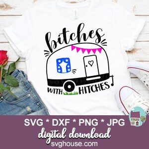 Bitches With Hitches SVG