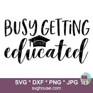 Busy Getting Educated SVG