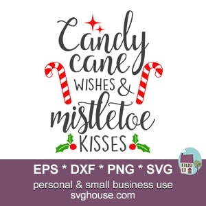 Candy Cane Wishes And Mistletoe Kisses SVG