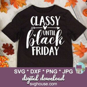 Classy Until Black Friday SVG