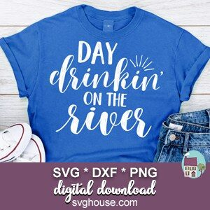Day Drinkin On The River SVG