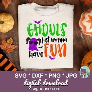 Ghouls Just Wanna Have Fun Svg Files For Cricut And Silhouette