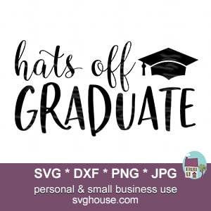 Hats Off Graduate SVG