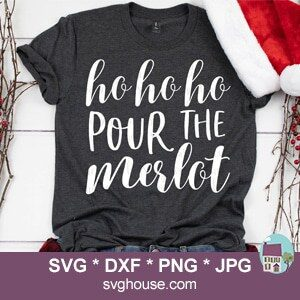 Ho Ho Ho Pour The Merlot SVG