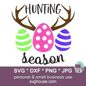 Hunting Season Easter Svg Files For Cricut And Silhouette