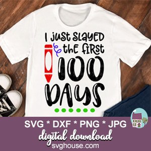 I Just Slayed The First 100 Days SVG