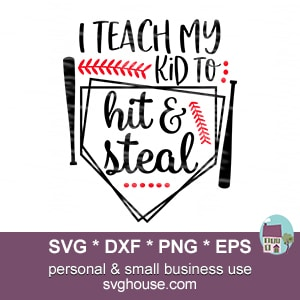 I Teach My Kid To Hit And Steal SVG