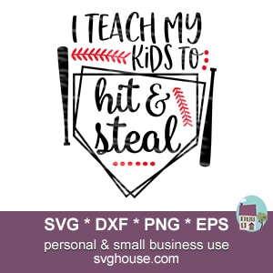 I Teach My Kids To Hit And Steal SVG