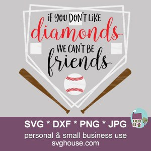 If You Don't Like Diamonds We Can't Be Friends Baseball SVG