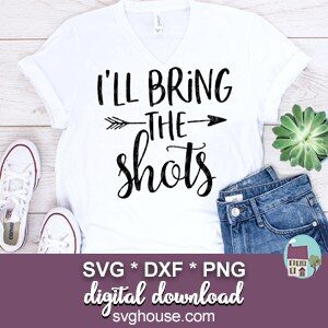 I'll Bring The Shots SVG