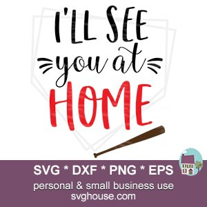 I'll See You At Home SVG