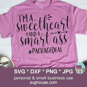 I'm A Sweetheart And A Smart Ass SVG