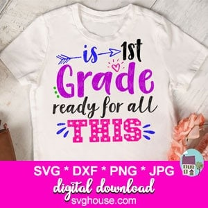 Is 1st Grade Ready For All This SVG