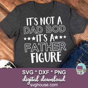 Its Not A Dad Bod SVG
