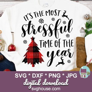 Its The Most Stressful Time Of The Year SVG File For Cricut