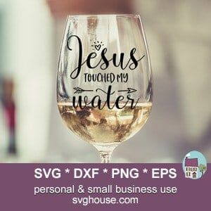 Jesus Touched My Water SVG