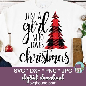 Just A Girl Who Loves Christmas SVG