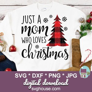 Just A Mom Who Loves Christmas SVG