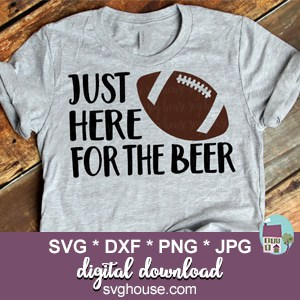Just Here For The Beer SVG