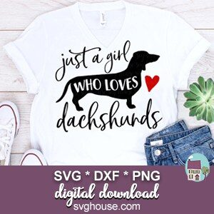 Just a Girl Who Loves Dachshunds SVG