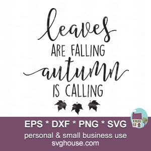 Leaves Are Falling Autumn Is Calling Svg Download Silhouette And Cricut