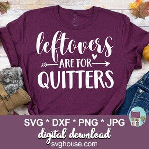 Leftovers Are For Quitters SVG