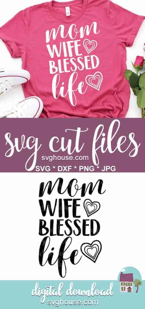 Mom Wife Blessed Life SVG