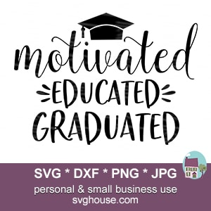 Motivated Educated Graduated SVG