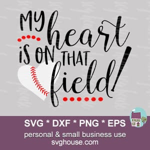My Heart Is On That Field Baseball SVG