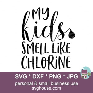 My Kids Smell Like Chlorine SVG