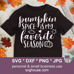Pumpkin Spice Is My Favorite Season SVG