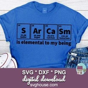 Sarcasm Is Elemental To My Being SVG