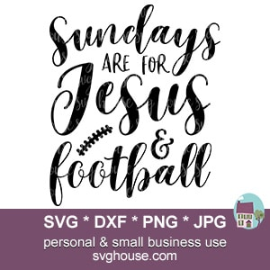 Sundays Are For Jesus And Football SVG
