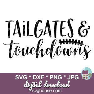 Tailgates And Touchdowns SVG