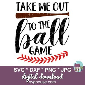 Take Me Out To The Ball Game SVG