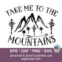 Take Me To The Mountains SVG File