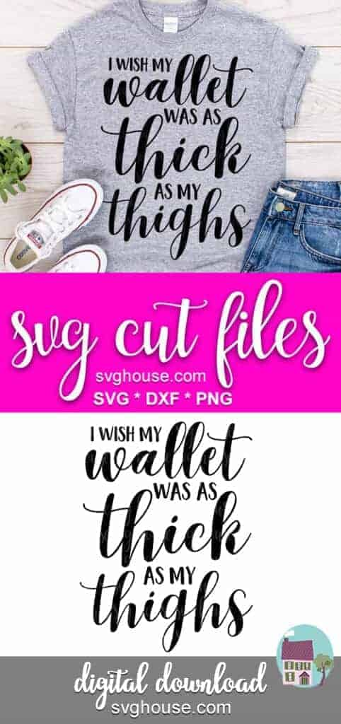 Thick As My Thighs SVG cricut