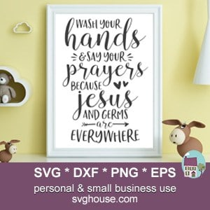 Wash Your Hands And Say Your Prayers SVG