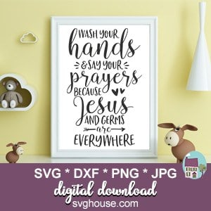 Wash Your Hands And Say Your Prayers SVG Files Cricut