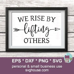 We Rise By Lifting Others SVG