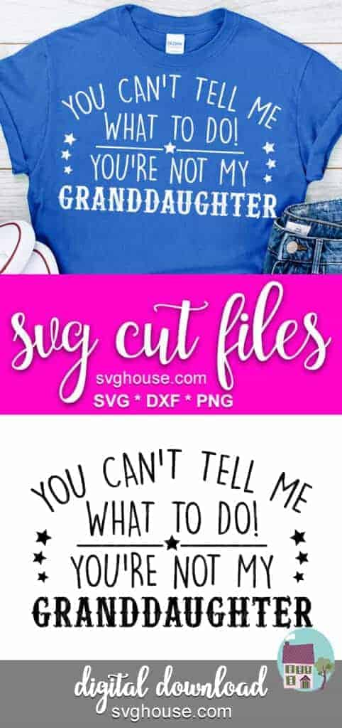 You Cant Tell Me What To Do Grandaughter SVG File