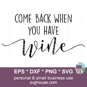 come back when you have wine SVG file