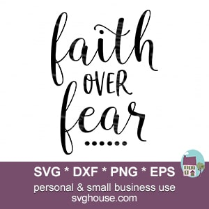 faith over fear dxf