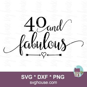 forty and fabulous svg